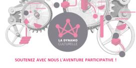 La Dynamo culturelle : «Soutien à l'émergence culturelle et artistique»