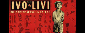 IVO LIVI ou le destin d'Yves Montand | Carré Sévigné